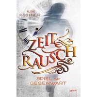 Spiel der Gegenwart / Zeitrausch Trilogie Bd.3
