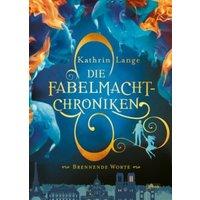Brennende Worte / Die Fabelmacht-Chroniken Bd.2
