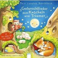 Mein liebstes Soundbuch. Gutenachtlieder zum Kuscheln und Träumen
