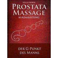 Anal- und Prostatamassage - Kurzanleitung (eBook, ePUB)
