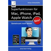 Superfunktionen für Mac, iPhone, iPad und Apple Watch (eBook, ePUB)