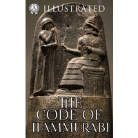 The Code of Hammurabi (Illustrated) (eBook, ePUB)