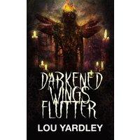 Darkened Wings Flutter (eBook, ePUB)