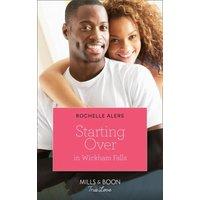 Starting Over In Wickham Falls (Mills & Boon True Love) (Wickham Falls Weddings, Book 11) (eBook, ePUB)