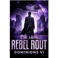 Rebel Rout (Dominions VI) (eBook, ePUB)