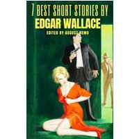 7 best short stories by Edgar Wallace (eBook, ePUB)