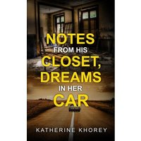 Notes From His Closet, Dreams in Her Car (eBook, ePUB)