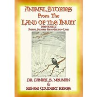 ANIMAL STORIES FROM THE INUIT or Animal Stories from Eskimo-Land (eBook, ePUB)