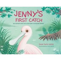 Jenny's First Catch: An Adventure with Florida's Wading Birds