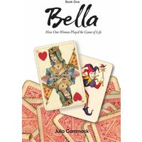 Bella book 1 How One Woman Played the Game of Life (eBook, ePUB)