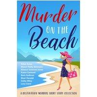 Murder on the Beach (Destination Murders, #1) (eBook, ePUB)
