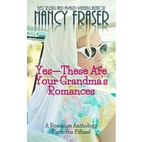 Yes--These Are Your Grandma's Romances (eBook, ePUB)