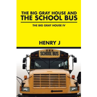 The Big Gray House and THE SCHOOL BUS