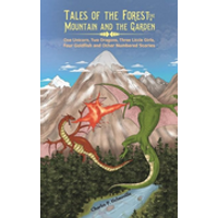 Tales of the Forest, the Mountain and the Garden