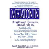 Melatonin: Breakthrough Discoveries That Can Help You Combat Aging, Boost Your Immune System, Reduce Your Risk of Cancer and Hear