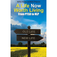 A Life Now Worth Living