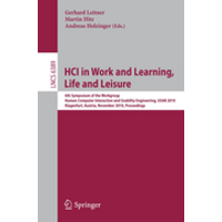 HCI in Work and Learning, Life and Leisure - 6th Symposium of the Workgroup Human-Computer Interaction and Usability Engineering, USAB 2010, Klagenfurt, Austria, November 4-5, 2010. Proceedings