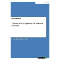 Thomas More: Utopia and the Vision of Ideal Life