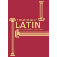 A Smattering of Latin: Get Classical with Trivia, Quizzes and Fun