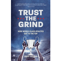 Trust the Grind: How World-Class Athletes Got to the Top (Motivational Book for Teens, Gift for Teen Boys, Teen and Young Adult Footbal
