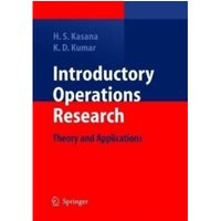 Introductory Operations Research (Kasana, Harvir Singh Kumar, Krishna Dev)