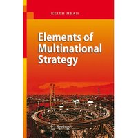 Elements of Multinational Strategy (Head, Keith)