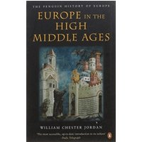 Europe in the High Middle Ages: The Penguin History of Europe