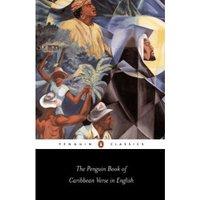 The Penguin Book of Caribbean Verse in English (Penguin Classics)