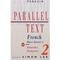 French short stories: Nouvelles Francaises: Volume 2 (Penguin Parallel Text Series)