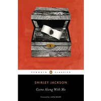 Come Along with Me: Classic Short Stories and an Unfinished Novel (Penguin Classics)