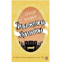 Brideshead Revisited: The Sacred And Profane Memories Of Captain Charles Ryder (Penguin Essentials)