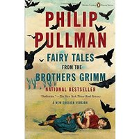 Fairy Tales from the Brothers Grimm: A New English Version (Penguin Classics Deluxe Edition)