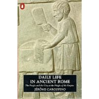 Daily Life in Ancient Rome: The People and the City at the Height of the Empire (Penguin History)