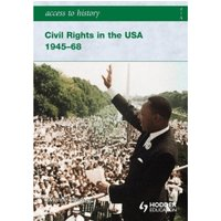 Access to History: Civil Rights in the USA 1945-68 (Paperback)