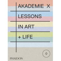 Akademie X: Lessons + Tutors in Art (Paperback)