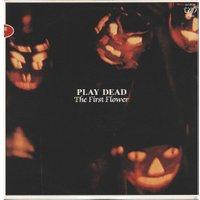 Play Dead - The First Flower - (Vinyl)