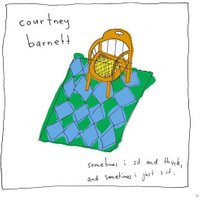 Courtney Barnett - Sometimes I Sit And Think, And Sometimes… - (LP)
