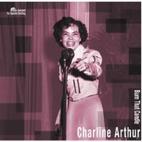 Charline Arthur - Burn That Candle - (Vinyl)