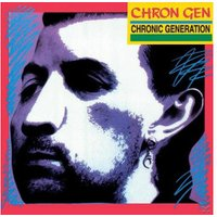 Chron Gen - Chronic Generation - (Vinyl)