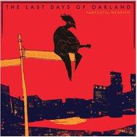 Fantastic Negrito - The Last Days of Oakland - (Vinyl)
