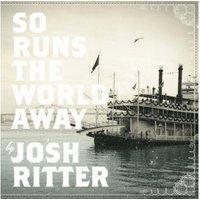 Josh Ritter - So Runs The World Away - (Vinyl)
