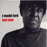 T-model Ford - Bad Man - (Vinyl)