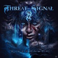 Threat Signal - Disconnect (Ltd.Vinyl Edition) - (Vinyl)