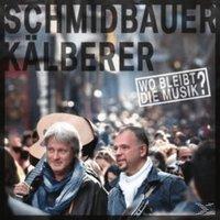 Schmidbauer & Kälberer - Wo Bleibt Die Musik - (Vinyl)