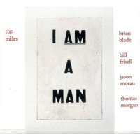 Ron Miles - I Am A Man (Feat. Bill Frisell & Brian Blade) (Vinyl)
