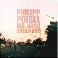 Philipp Poisel - Bis Nach Toulouse (Vinyl)