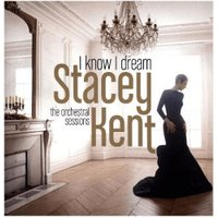 Stacey Kent - I Know I Dream : The Orchestral Sessions (Vinyl)