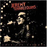 Jeremy And The Harlequins - American Dreamer (Vinyl)