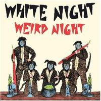 White Night - Weird Night (Vinyl)