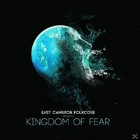 East Cameron Folkcore - Kingdom Of Fear (Vinyl)